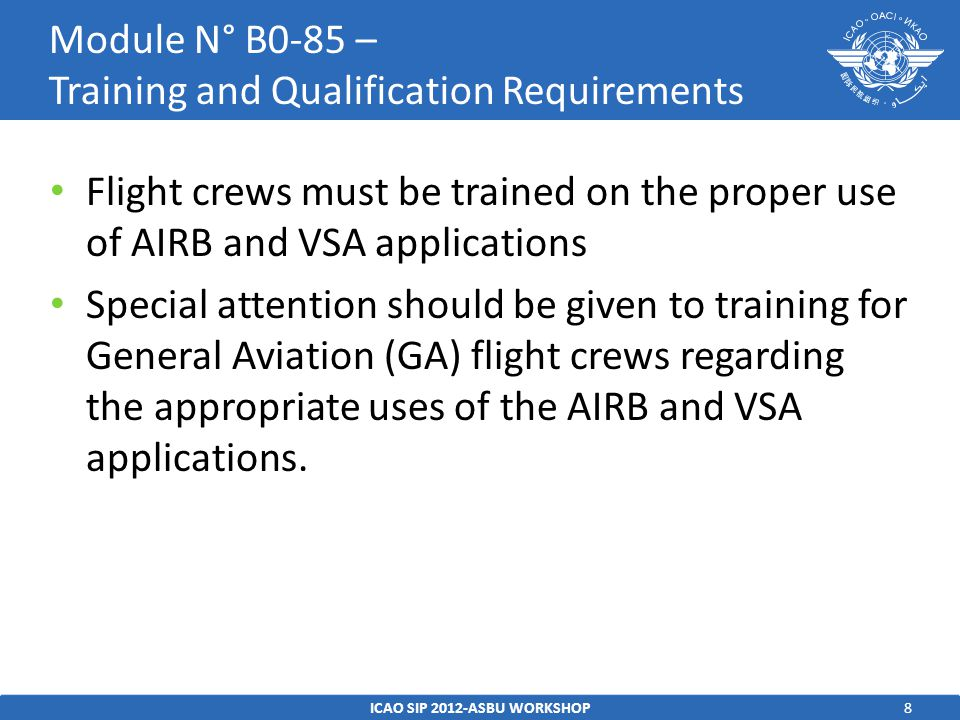 8 Flight crews must be trained on the proper use of AIRB and VSA applications Special attention should be given to training for General Aviation (GA) flight crews regarding the appropriate uses of the AIRB and VSA applications.