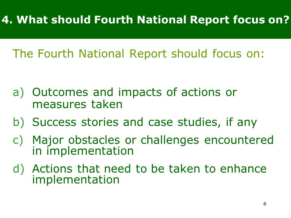 77 5.What information should be included in the Fourth National Report.
