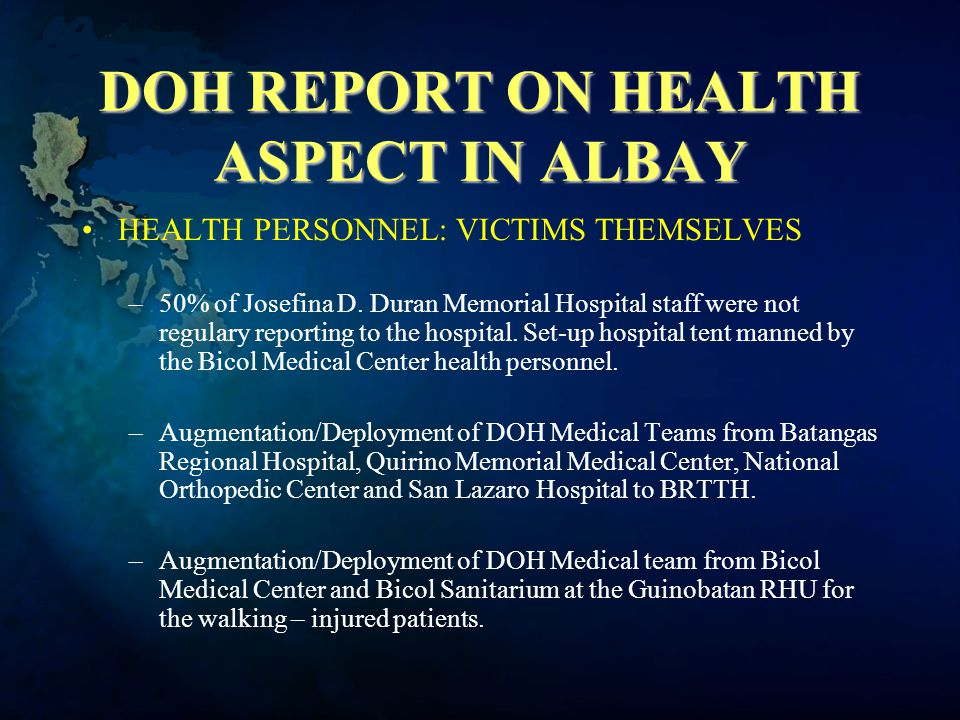 DOH REPORT ON HEALTH ASPECT IN ALBAY HEALTH PERSONNEL: VICTIMS THEMSELVES –50% of Josefina D.
