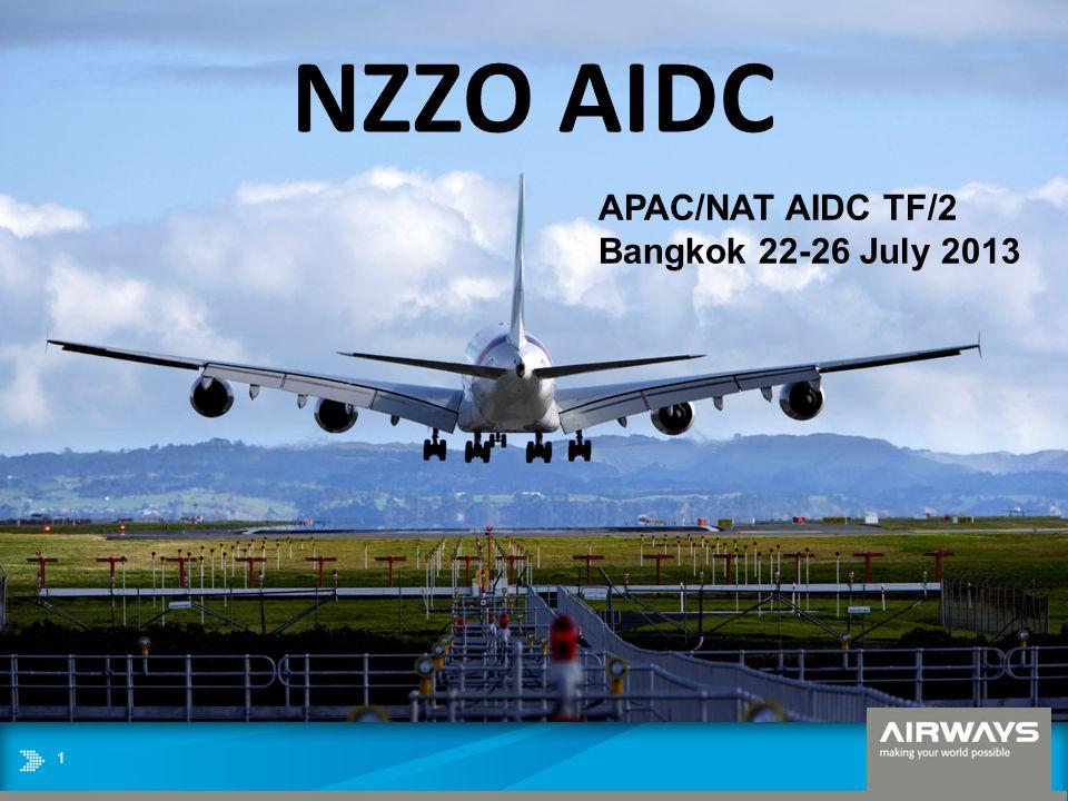 1 NZZO AIDC APAC/NAT AIDC TF/2 Bangkok 22-26 July 2013