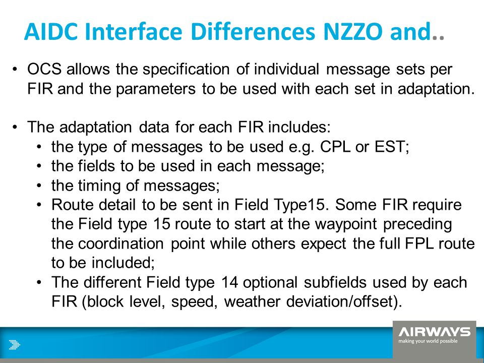 AIDC Interface Differences NZZO and.. OCS allows the specification of individual message sets per FIR and the parameters to be used with each set in a