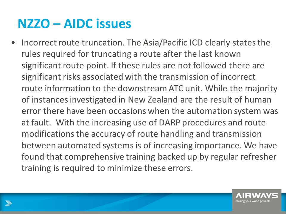 NZZO – AIDC issues Incorrect route truncation. The Asia/Pacific ICD clearly states the rules required for truncating a route after the last known sign