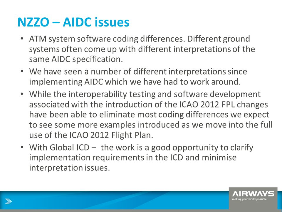 NZZO – AIDC issues ATM system software coding differences. Different ground systems often come up with different interpretations of the same AIDC spec