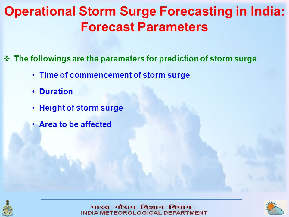 Operational Storm Surge Forecasting in India : Methodology Empirical and analytical methods-Nomograms Dynamical methods-IITD model