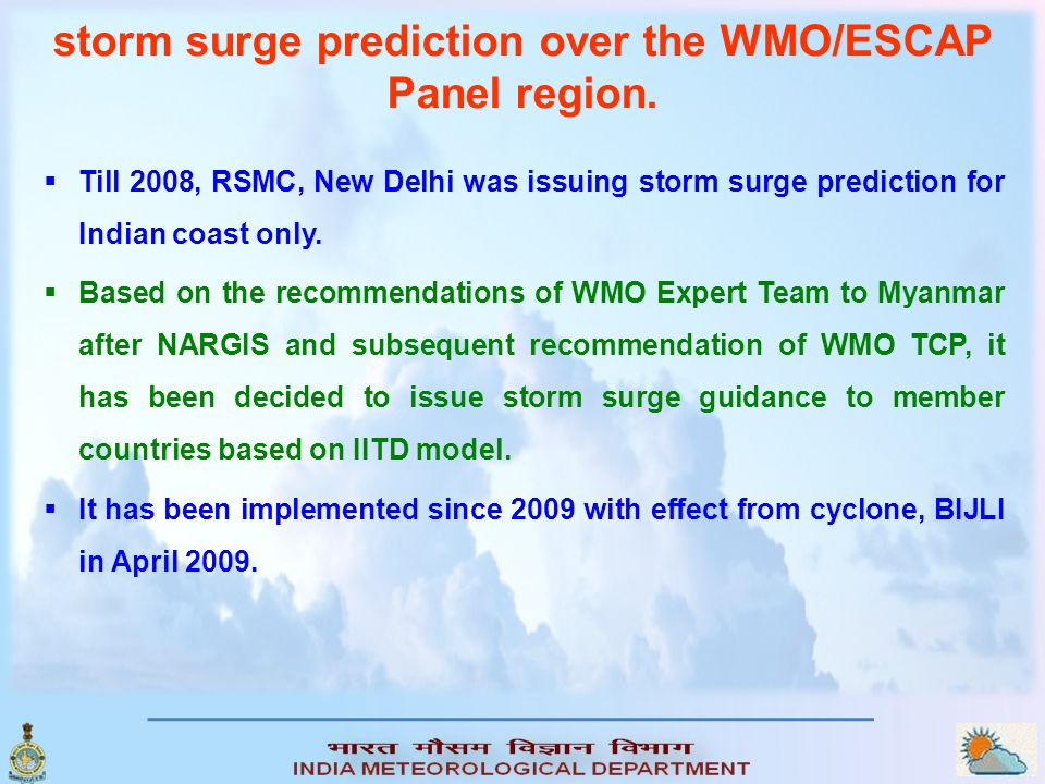Forecast Verification  The performance of operational storm surge models is monitored, in most cases, on a continuous basis.