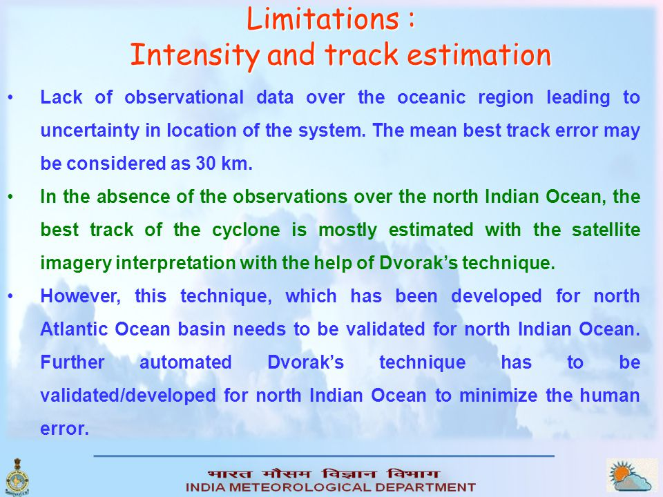 Lack of observational data over the oceanic region leading to uncertainty in location of the system.
