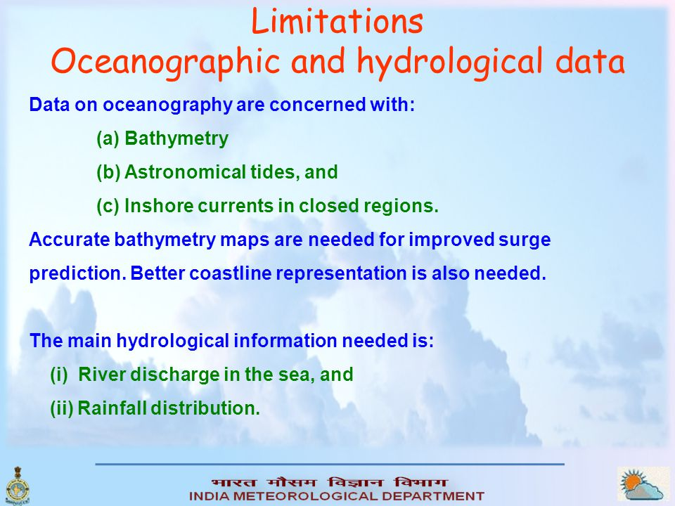 Data on oceanography are concerned with: (a) Bathymetry (b) Astronomical tides, and (c) Inshore currents in closed regions.
