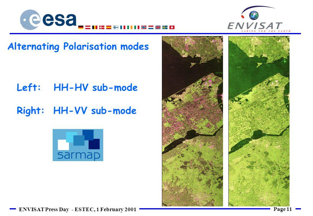 Page 11 ENVISAT Press Day - ESTEC, 1 February 2001 1 Alternating Polarisation modes Left: HH-HV sub-mode Right: HH-VV sub-mode