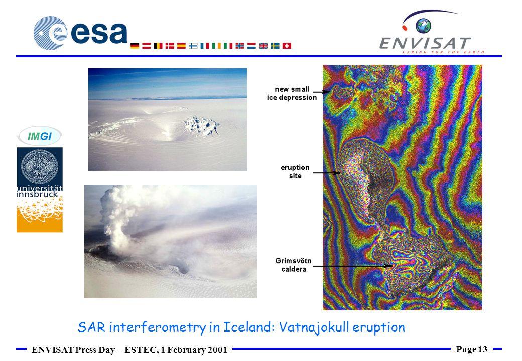 Page 13 ENVISAT Press Day - ESTEC, 1 February 2001 SAR interferometry in Iceland: Vatnajokull eruption