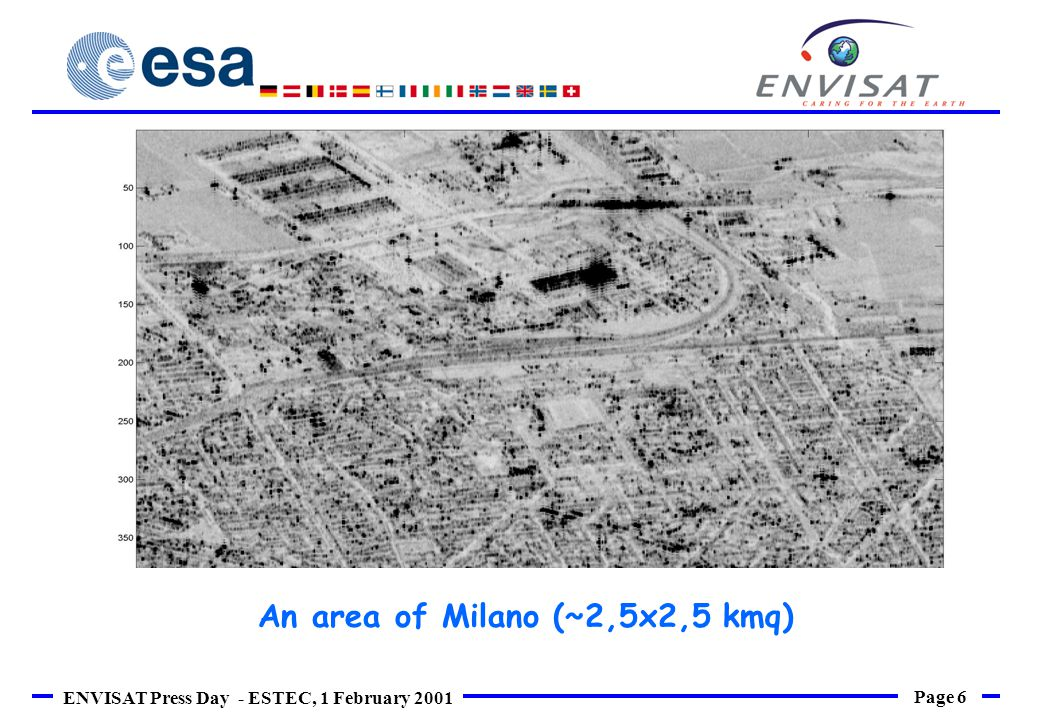 Page 6 ENVISAT Press Day - ESTEC, 1 February 2001 An area of Milano (~2,5x2,5 kmq)