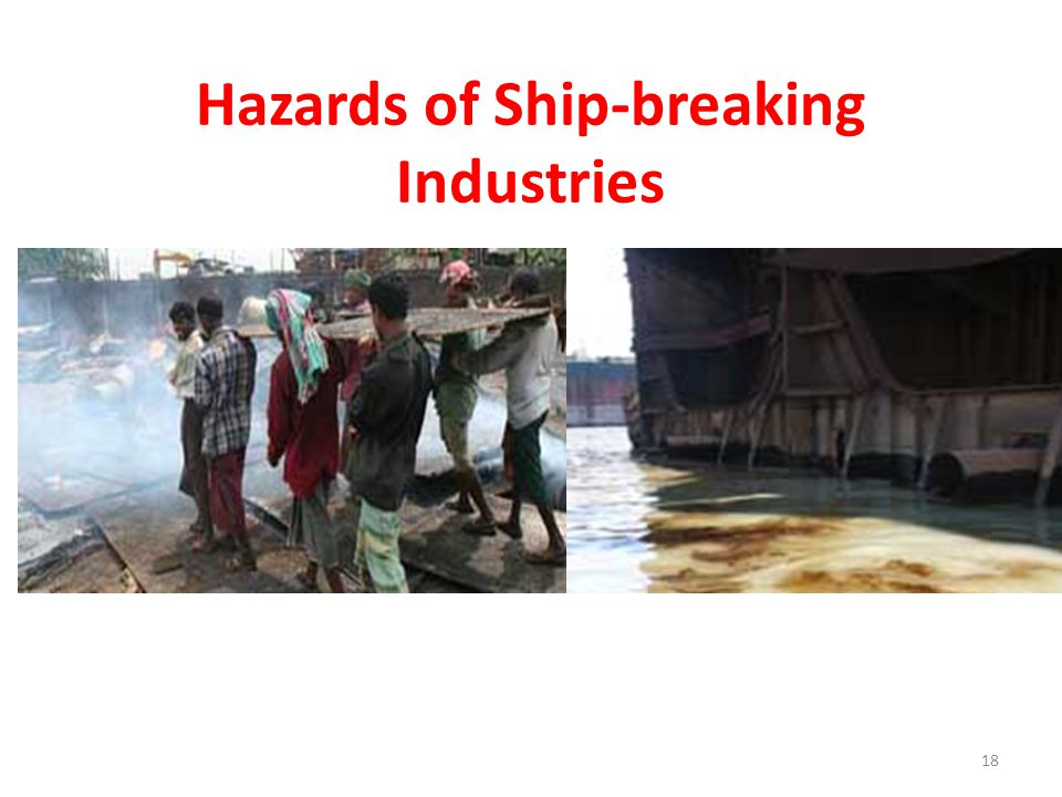 Hazards of Ship-breaking Industries 18