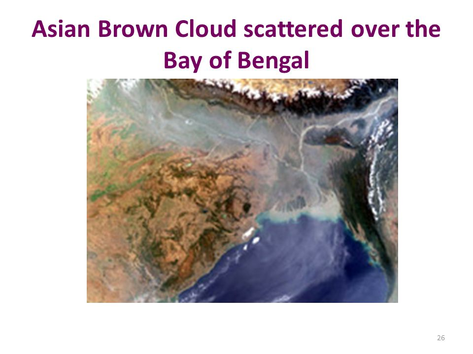 Asian Brown Cloud scattered over the Bay of Bengal 26