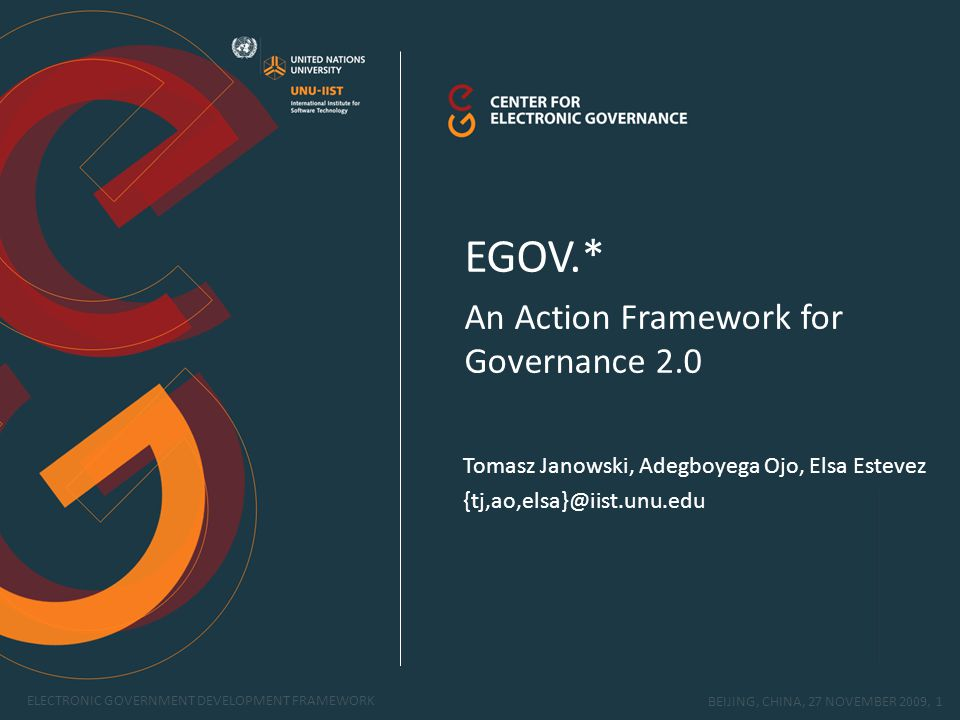 ELECTRONIC GOVERNMENT DEVELOPMENT FRAMEWORK BEIJING, CHINA, 27 NOVEMBER 2009, 2 MOTIVATIONExplain Governance 2.0 and the reasons for a systematic approach to its development.
