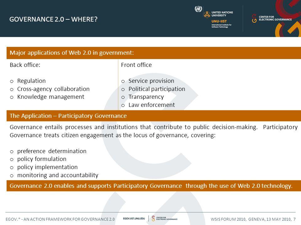 WSIS FORUM 2010, GENEVA, 13 MAY 2010, 8EGOV.* - AN ACTION FRAMEWORK FOR GOVERNANCE 2.0 Planning for Governance 2.0: o Considering Governance 2.0 as a Technology concern.