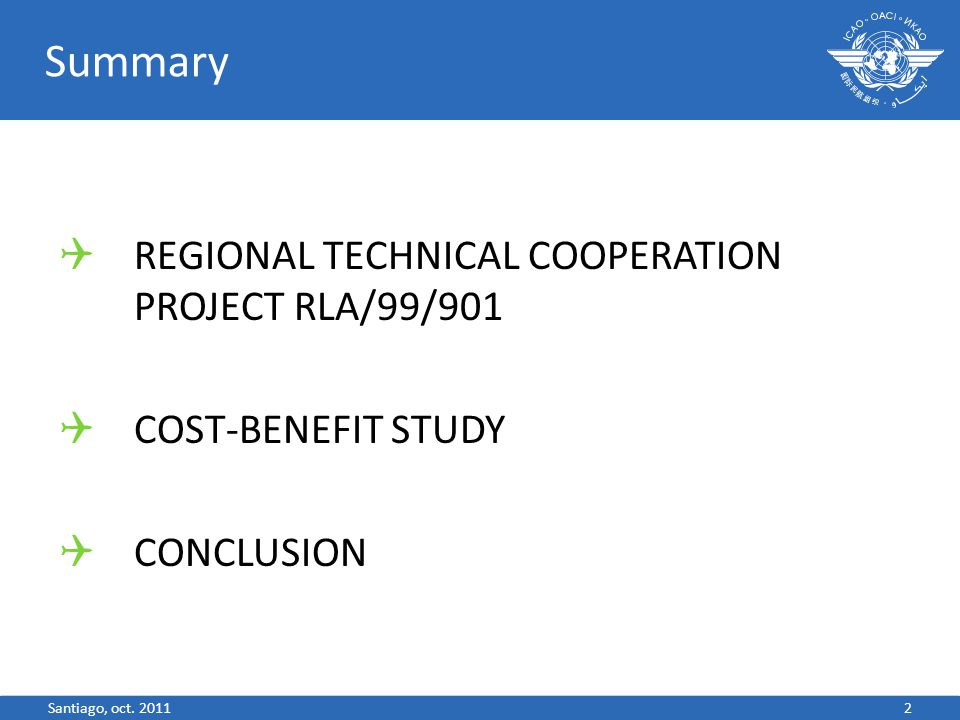 Summary  REGIONAL TECHNICAL COOPERATION PROJECT RLA/99/901  COST-BENEFIT STUDY  CONCLUSION 2Santiago, oct.