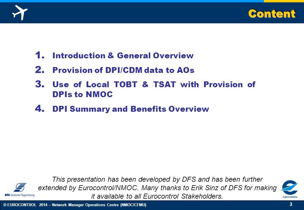 3 © EUROCONTROL 2014 – Network Manager Operations Centre (NMOC/CFMU) ContentContent 1.
