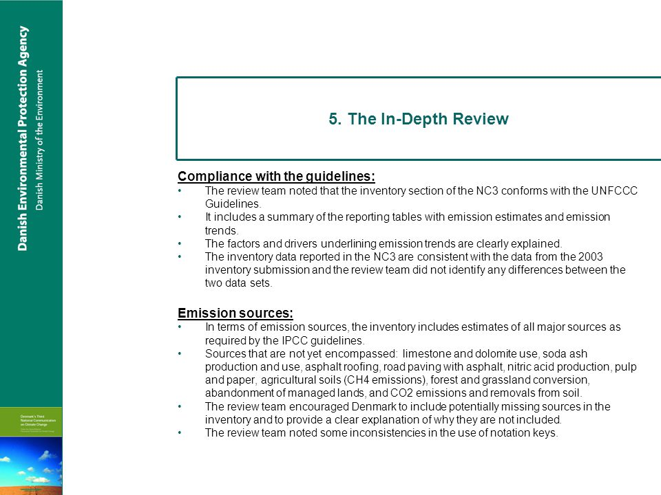5. The In-Depth Review Compliance with the guidelines: The review team noted that the inventory section of the NC3 conforms with the UNFCCC Guidelines