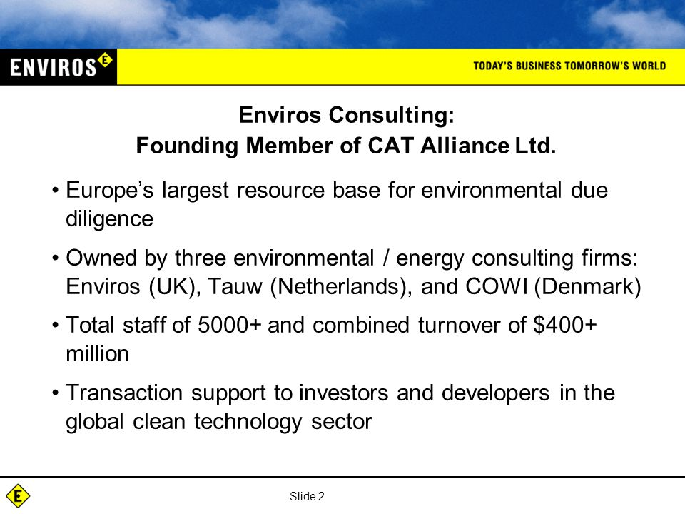 Slide 2 Enviros Consulting: Founding Member of CAT Alliance Ltd.