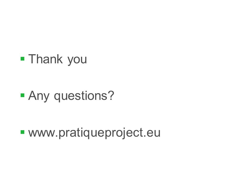  Thank you  Any questions  www.pratiqueproject.eu