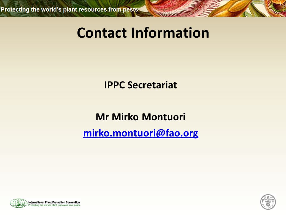 Contact Information IPPC Secretariat Mr Mirko Montuori
