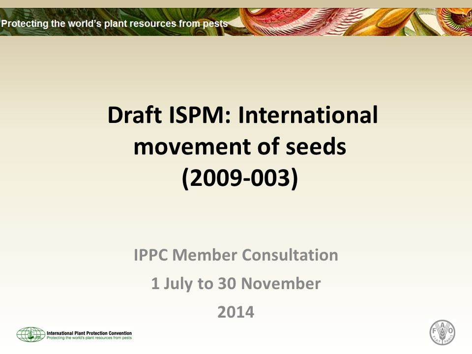 Draft ISPM: International movement of seeds (2009-003) IPPC Member Consultation 1 July to 30 November 2014