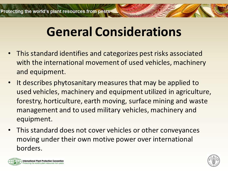 General Considerations This standard identifies and categorizes pest risks associated with the international movement of used vehicles, machinery and
