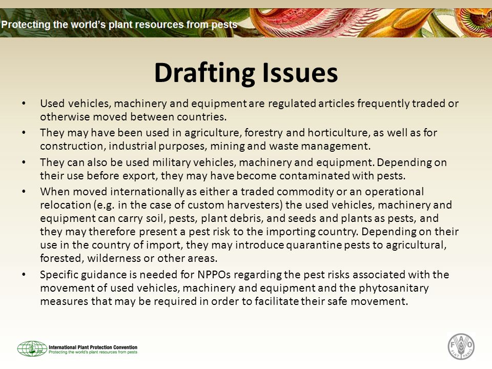 Drafting issues (cont'd) When importing machinery an NPPO needs to assess the risk of such imports.