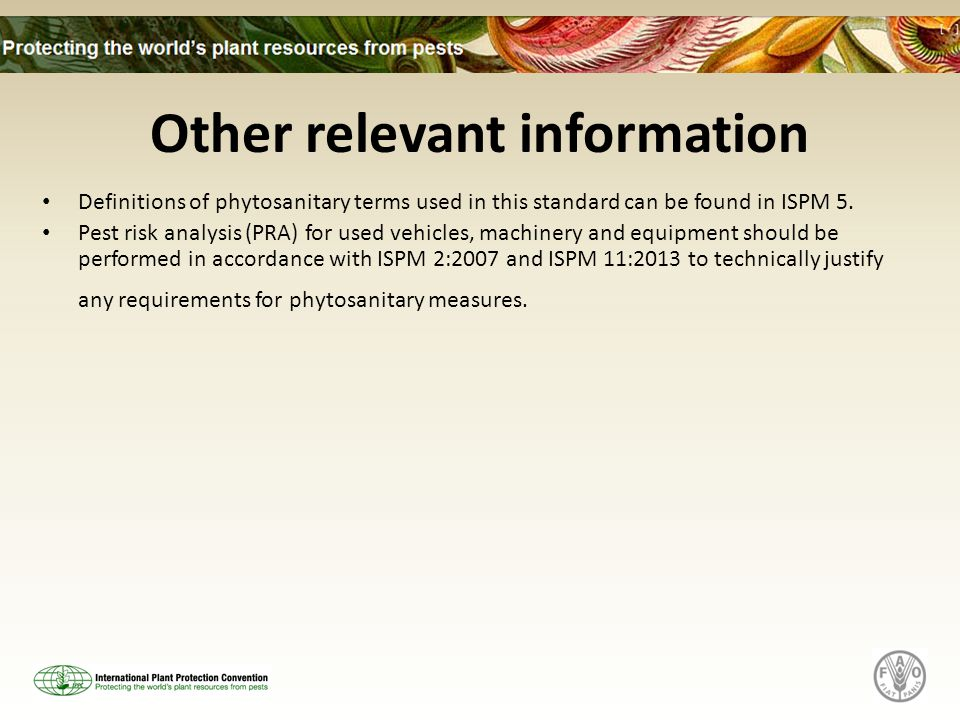 Other relevant information Definitions of phytosanitary terms used in this standard can be found in ISPM 5.
