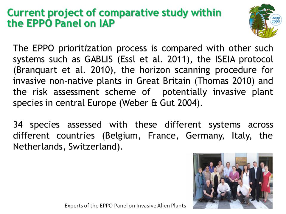 Current project of comparative study within the EPPO Panel on IAP The EPPO prioritization process is compared with other such systems such as GABLIS (Essl et al.