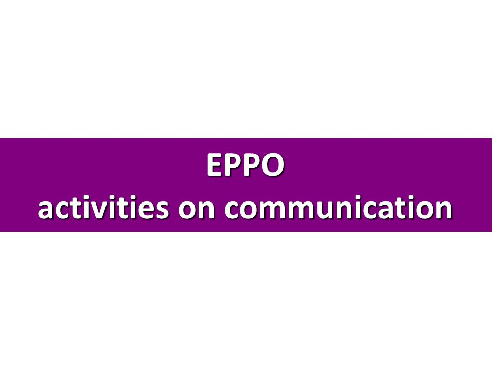 EPPO activities on communication