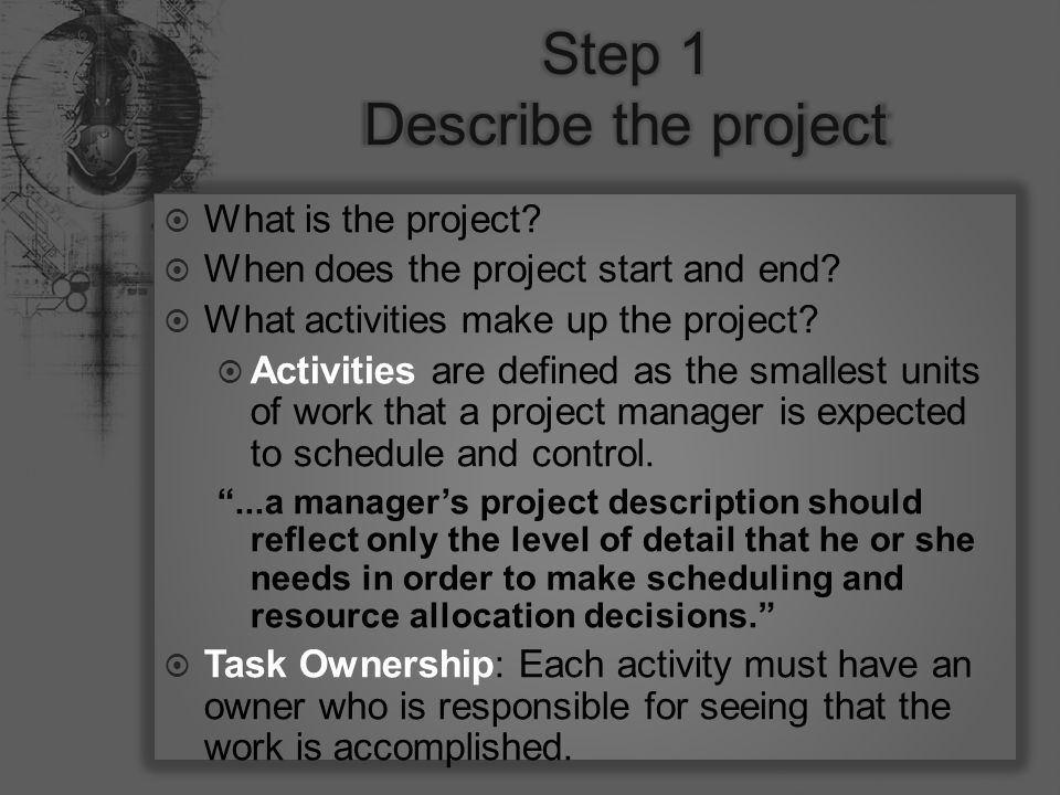 What is the project.  When does the project start and end.