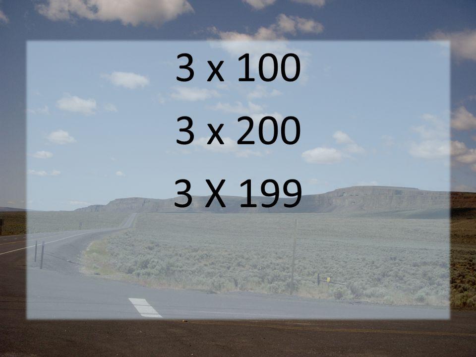 3 x 100 3 x 200 3 X 199