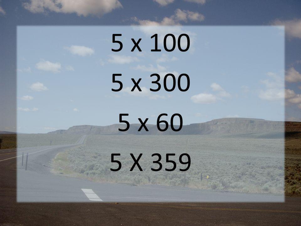 5 x 100 5 x 300 5 x 60 5 X 359