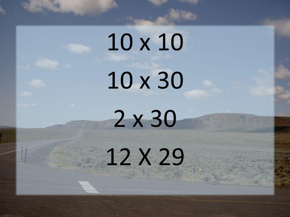 10 x 10 10 x 30 2 x 30 12 X 29