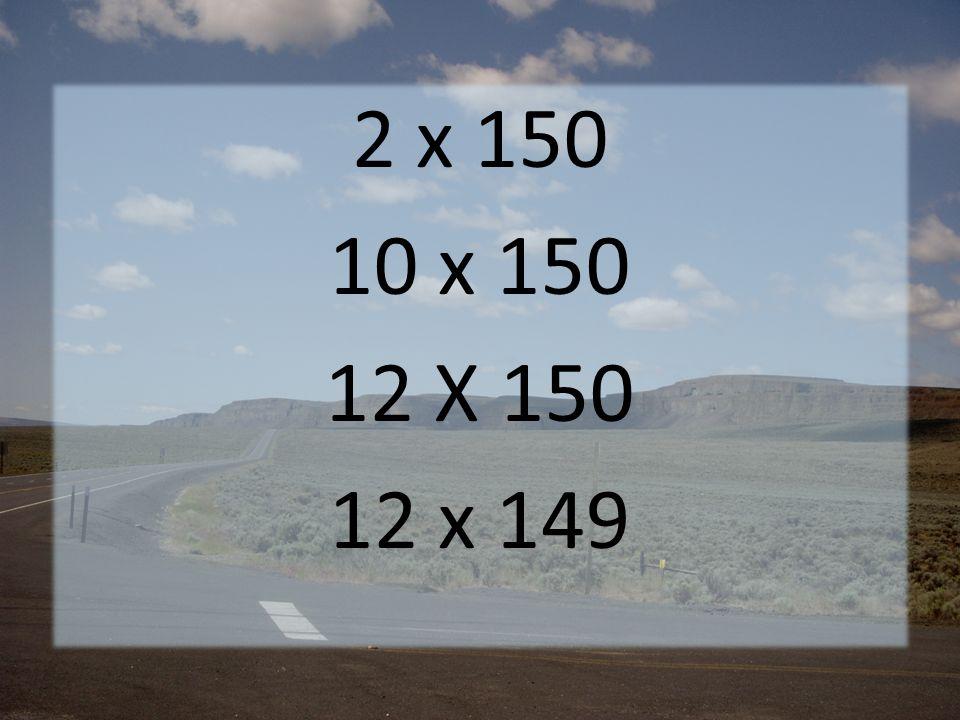 2 x 150 10 x 150 12 X 150 12 x 149