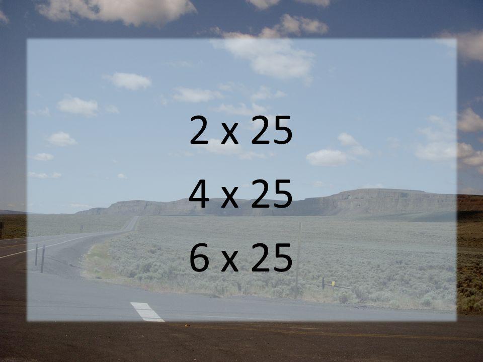 2 x 25 4 x 25 6 x 25