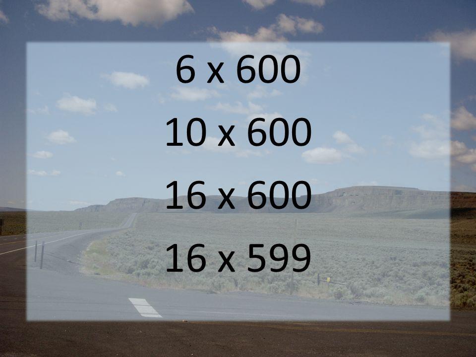 6 x 600 10 x 600 16 x 600 16 x 599