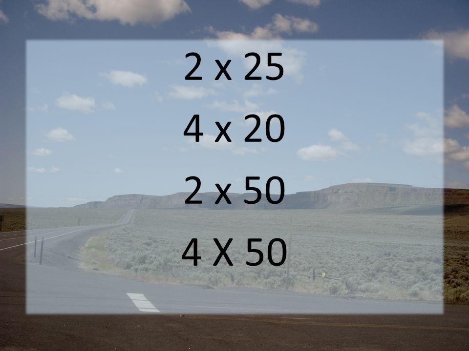 2 x 25 4 x 20 2 x 50 4 X 50