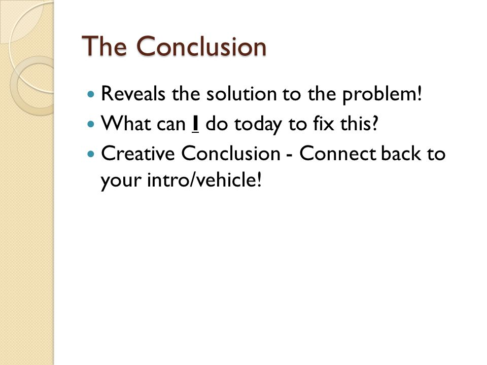The Conclusion Reveals the solution to the problem.