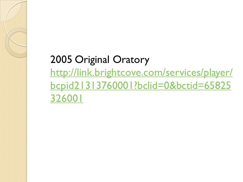 2005 Original Oratory http://link.brightcove.com/services/player/ bcpid21313760001 bclid=0&bctid=65825 326001 http://link.brightcove.com/services/player/ bcpid21313760001 bclid=0&bctid=65825 326001