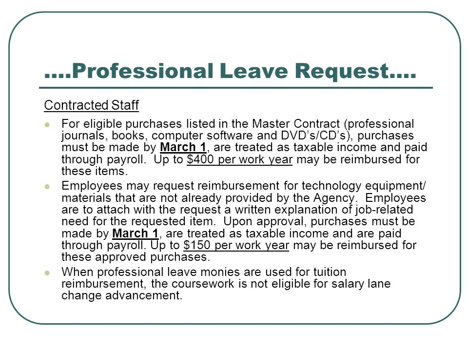 ….Professional Leave Request…. Contracted Staff For eligible purchases listed in the Master Contract (professional journals, books, computer software
