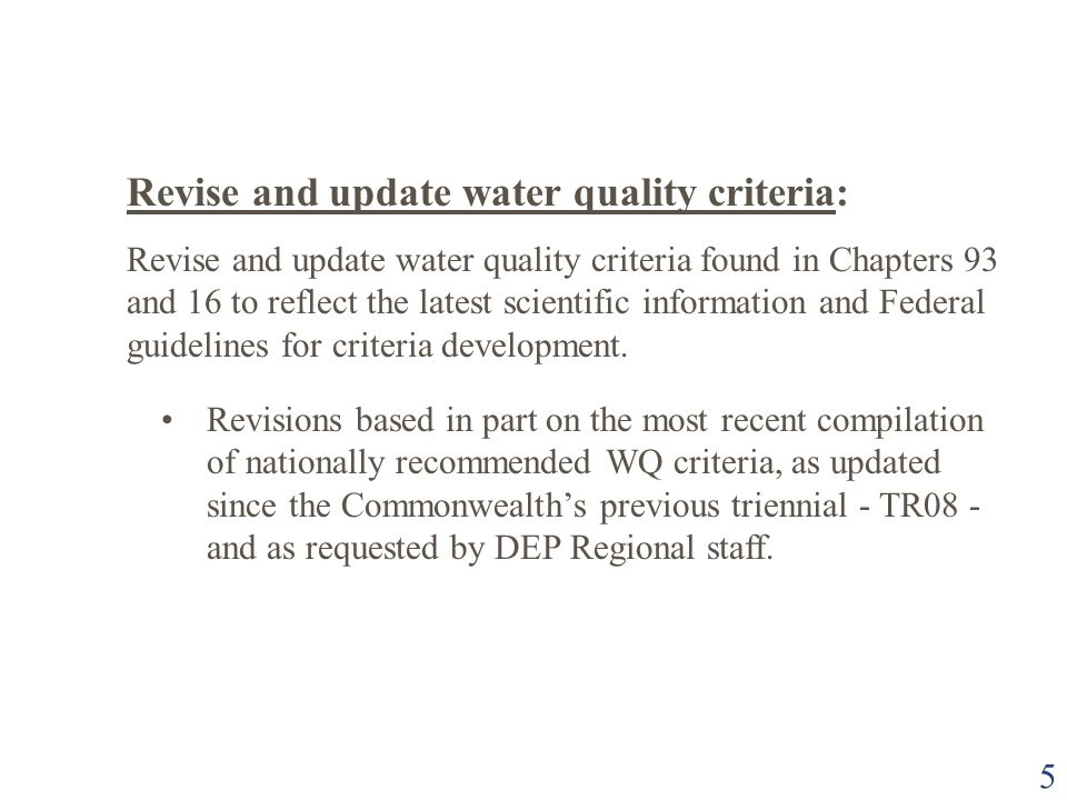 5 Revise and update water quality criteria: Revise and update water quality criteria found in Chapters 93 and 16 to reflect the latest scientific info