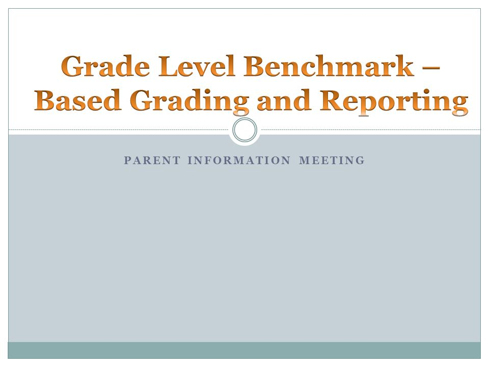 A Grade Level Benchmark describes what a student should know and be able to demonstrate in each content area at each grade level.