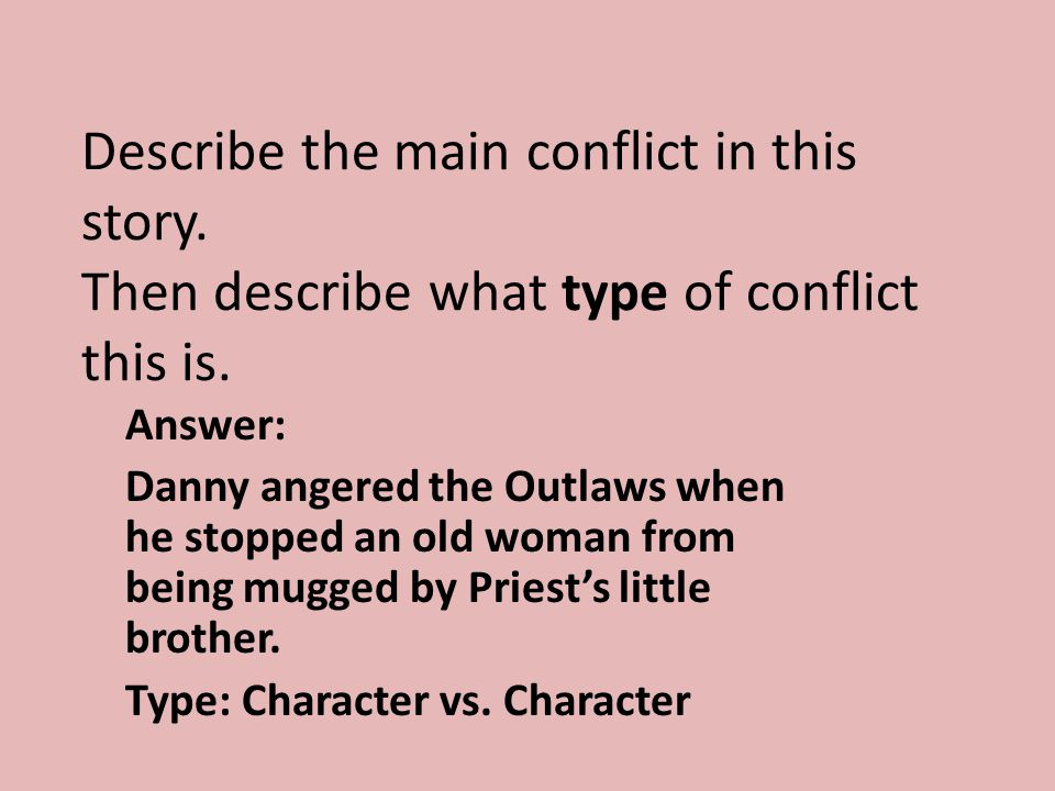 Describe the main conflict in this story.Then describe what type of conflict this is.