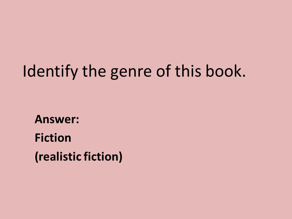 Identify the genre of this book. Answer: Fiction (realistic fiction)