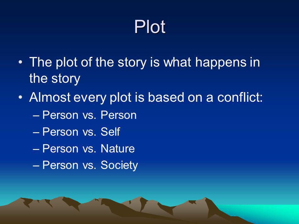 The Plot Curve Exposition – Beginning of the story; characters are introduced, setting is established, tone and mood are set Rising Action – The conflict begins; the protagonist works towards settling the conflict Climax – The turning point of the story; the protagonist solves the conflict (or doesn't)