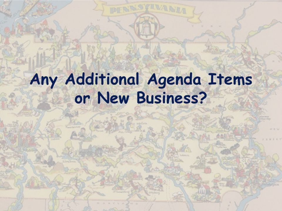 Any Additional Agenda Items or New Business
