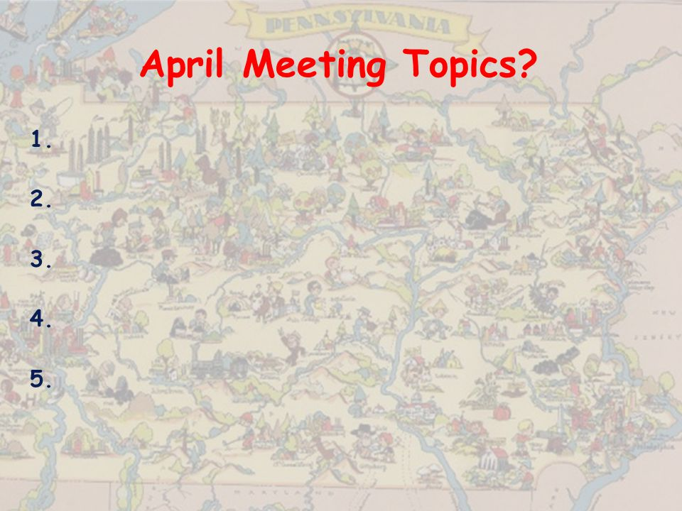 April Meeting Topics