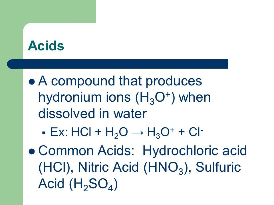 General Properties of Acids Sour Taste  Ex: Citric Acid (citrus fruits), Acetic Acid (vinegar) Reacts with metals  to produce H 2 gas) Produces certain color changes in indicators  blue litmus → red