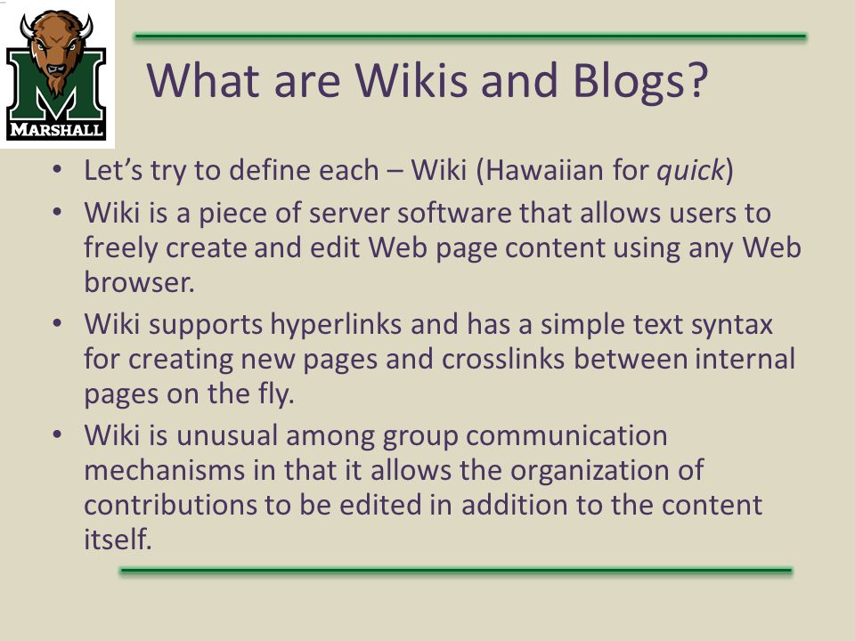 What are Wikis and Blogs.